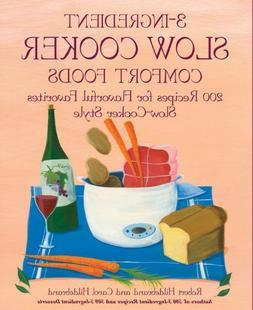 3-Ingredient Slow Cooker Comfort Foods: 200 Recipes for Flav