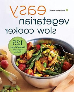 Easy Vegetarian Slow Cooker Cookbook: 125 Fix-And-Forget Veg