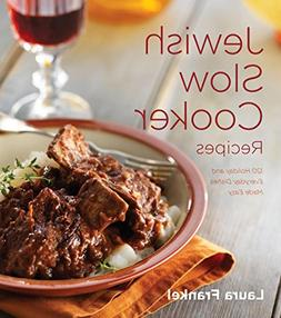 Jewish Slow Cooker Recipes: 120 Holiday and Everyday Dishes