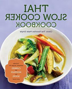 Thai Slow Cooker Cookbook: Classic Thai Favorites Made Simpl