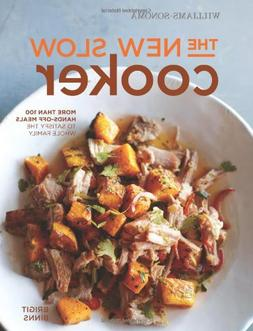 The New Slow Cooker: More Than 100 Hands-Off Meals to Satisf