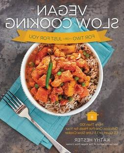 Vegan Slow Cooking for Two or Just for You: More than 100 De