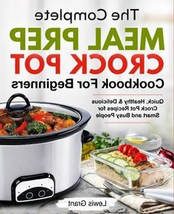 complete meal prep crock pot cookbook beginners quick health