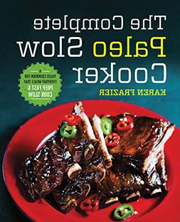 The Complete Paleo Slow Cooker: A Paleo Cookbook for Everyda