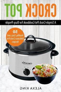 Crock Pot :  A Simple Crock Pot Cookbook for Busy People - 5