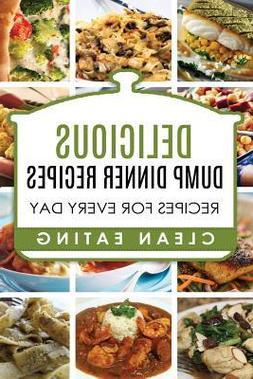 Dump Dinners :  Dump Dinners Recipes, Box Set, Dump Dinners