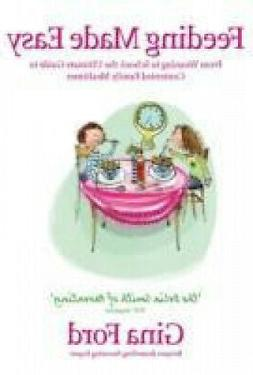Feeding Made Easy: The ultimate guide to contented family me