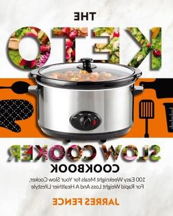 The Keto Slow Cooker Cookbook: 100 Easy Weeknight Meals for