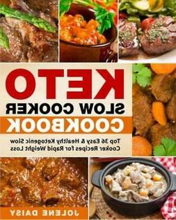 Keto Slow Cooker Cookbook : Top 36 Easy and Healthy Ketogeni