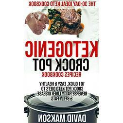 Ketogenic Crockpot Recipes Cookbook: 101 Quick, Easy & Healt