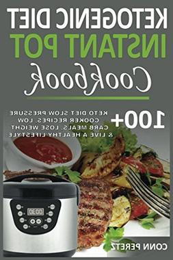 Ketogenic Diet Instant Pot Cookbook - 100+ Keto Diet Slow Pr