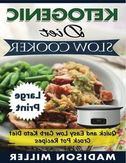 Ketogenic Diet Slow Cooker   ***Large Print Edition***: Quic