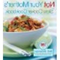 Not Your Mother's Slow Cooker Cookbook by Beth Hensperger, J