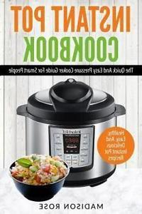Instant Pot The Quick and Easy Pressure Cooker Smart - Easy, Delicious Pot