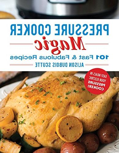 pressure cooker magic 101 fast fabulous recipes