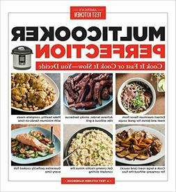 Multicooker Perfection : Cook It Fast or Cook It Slow--You D