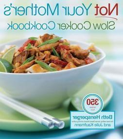 Not Your Mother's Slow Cooker Cookbook by Beth Hensperger an