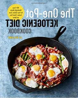 The One Pot Ketogenic Diet Cookbook: 100+ Easy Weeknight Mea