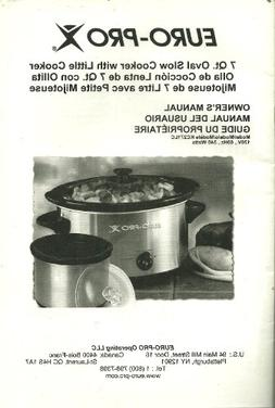 Owner's Manual for the EURO PRO 7 Qt. OVAL SLOW COOKER WITH