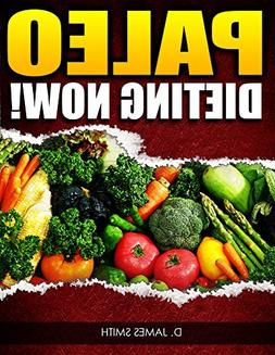 Paleo Diet Cookbook: Gluten Free Cookbook: Paleo Dieting Now