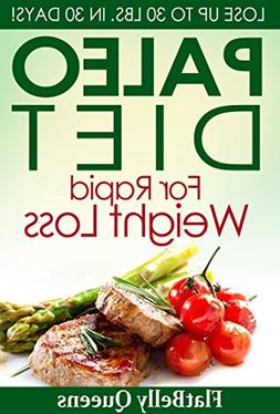 PALEO: Paleo Diet For Rapid Weight Loss: Lose Up To 30 lbs.
