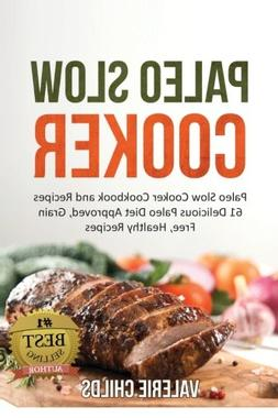 Paleo Slow Cooker: Paleo Slow Cooker Cookbook and Recipes -