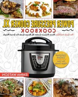 Power Pressure Cooker XL Cookbook: The Quick And Easy Power