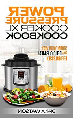 The Power Pressure Cooker XL Cookbook: Storm Your Way To a D