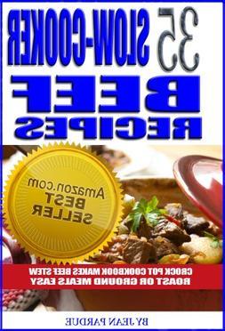 35 Slow Cooker Beef Recipes - Crock Pot Cookbook Makes Beef