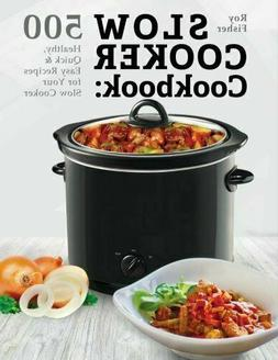 Slow Cooker Cookbook: 500 Healthy, Quick and Easy Recipes fo