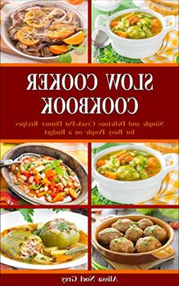 Slow Cooker Cookbook: Simple and Delicious Crock-Pot Dinner