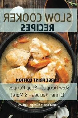 Slow Cooker Recipes: Stew Recipes – Soup Recipes – Dinne