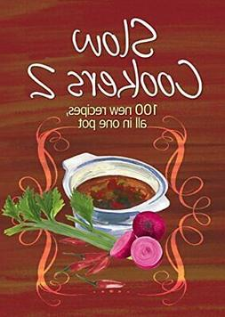 Slow Cookers 2 100 New Recipes All in One Pot Bay Books