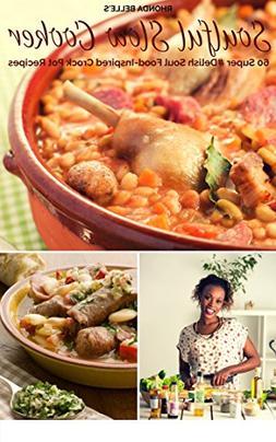 Soulful Slow Cooker: 60 Super #Delish Soul Food Inspired Cro