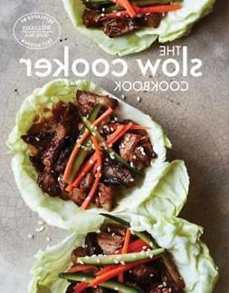 The Slow Cooker Cookbook by Williams-Sonoma: New