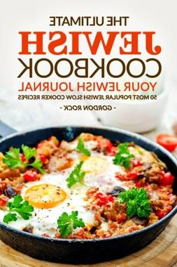 The Ultimate Jewish Cookbook - Your Jewish Journal: 50 Most
