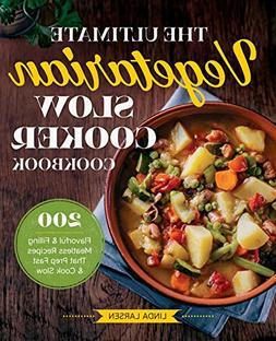 The Ultimate Vegetarian Slow Cooker Cookbook