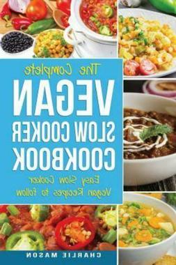 Vegan Slow Cooker Recipes: Healthy Cookbook and Super Easy V