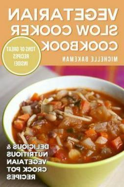 Vegetarian Slow Cooker Cookbook by Michelle Bakeman  Large P