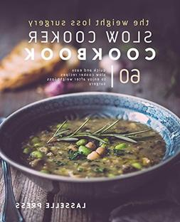 Weight Loss Surgery Slow Cooker Cookbook: 60 Quick And Easy